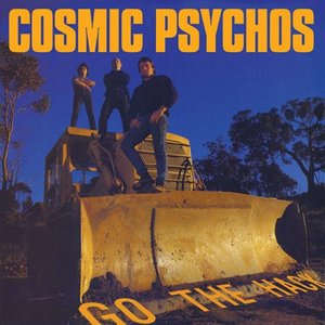 Cosmic Psychos - Go The Hack [USED]