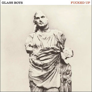 Fucked Up - Glass Boys [USED]