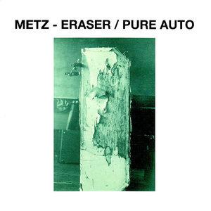 METZ - Eraser / Pure Auto [USAGÉ]
