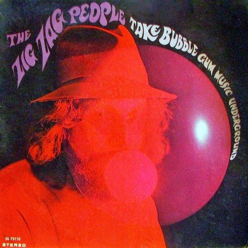 The Zig Zag People - Take Bubble Gum Music Underground [USED]