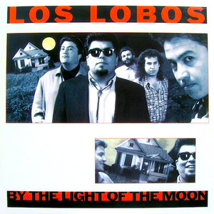 Los Lobos - By The Light Of The Moon [USED]