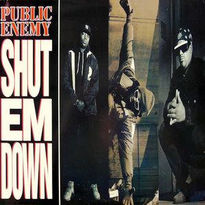 Public Enemy - Shut Em Down [USED]