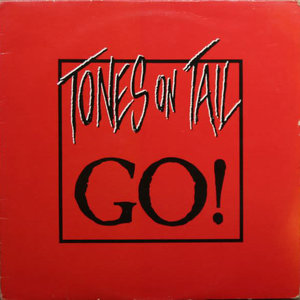 Tones On Tail - Go! [USED]