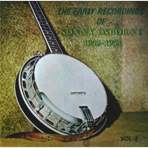 Sonny Osborne - The Early Recordings Of Sonny Osborne 1952-1953 Vol. 3 [USED]