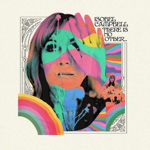 Isobel Campbell - There Is No Other... (Limited Edition) [NEW]