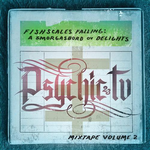 Psychic TV - Fishscales Falling: A Smorgasbord Ov Delights - Mixtape Volume 2  [NEW]