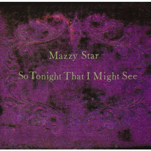 Mazzy Star - So Tonight That I Might See  [NEW]