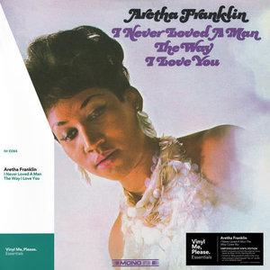Aretha Franklin - I Never Loved A Man The Way I Love You  [NEUF]