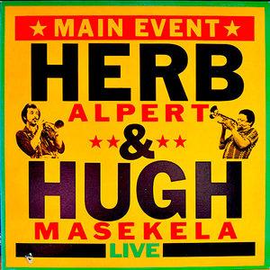 Herb Alpert & Hugh Masekela - Main Event Live  [NEUF]