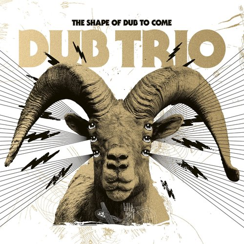 Dub Trio - The Shape Of Dub To Come  [NEW]
