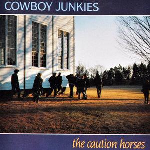 Cowboy Junkies - The Caution Horses  [NEW]