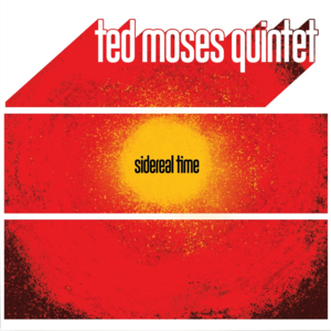 Ted Moses Quintet - Sidereal Time  [NEUF]