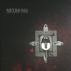 Neurosis - The Word As Law  [NEW]