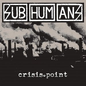 Subhumans - Crisis Point (Limited Edition) [NEW]