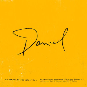 Jesuslesfilles - Daniel [NEUF]
