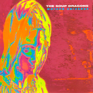 The Soup Dragons – Mother Universe [USED]