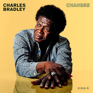 Charles Bradley - Changes  [NEW]