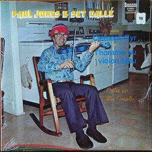 Clément Cyr / Gilles Gosselin - Paul Jones & Set Callé - L'Homme Au Violon Bleu [USAGÉ]
