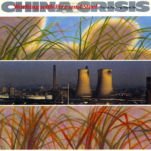 China Crisis - Working With Fire And Steel - Possible Pop Songs Volume Two [USED]