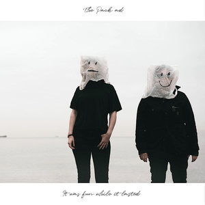 The Pack A.D. - It Was Fun While It Lasted  [NEUF]