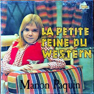 Manon Paquin - La Petite Reine Du Western [USAGÉ]