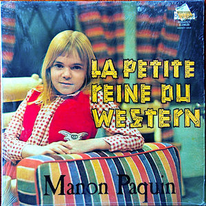 Manon Paquin - La Petite Reine Du Western [USED]