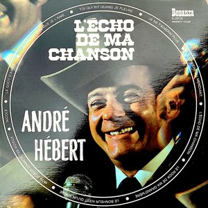 André Hébert - L'Écho De Ma Chanson [USAGÉ]