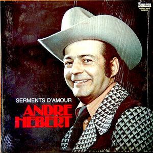 André Hébert - Serments D'Amour [USAGÉ]