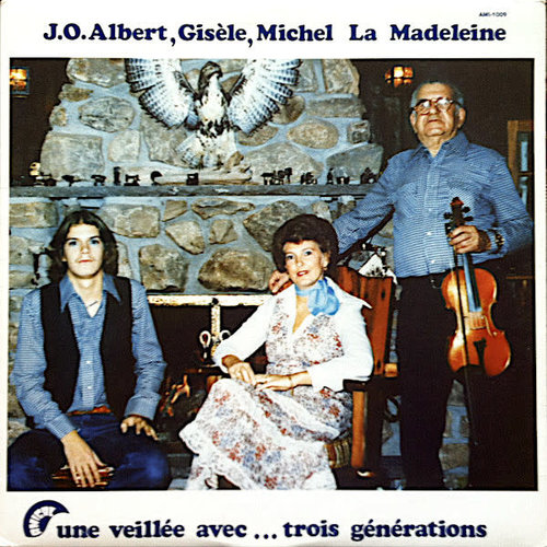 J.O. Albert LaMadeleine, Gisele LaMadeleine, Michel LaMadeleine - Une Veillée Avec... Trois Générations [USED]