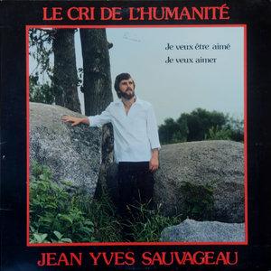 Jean-Yves Sauvageau - Le Cri De L'Humanité [USAGÉ]