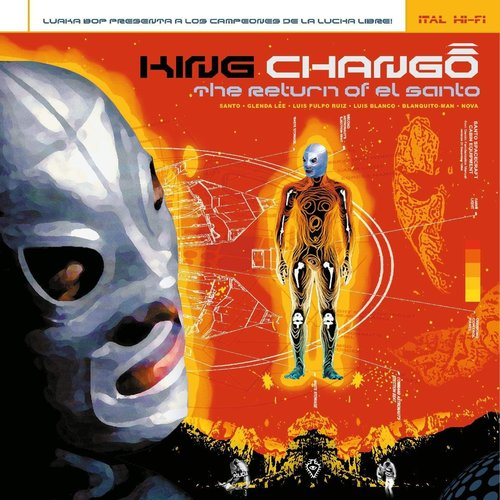 King Chango - The Return Of El Santo  [NEW]