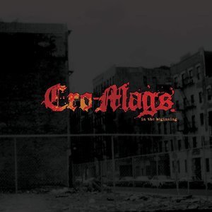 Cro-Mags - In The Beginning (Limited Edition) [NEUF]