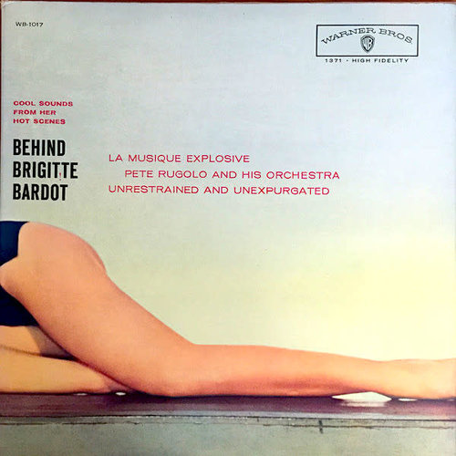 Pete Rugolo Orchestra - Behind Brigitte Bardot - Cool Sounds From Her Hot Scenes [USED]