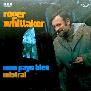 Roger Whittaker - Mon Pays Bleu/Mistral [USAGÉ]