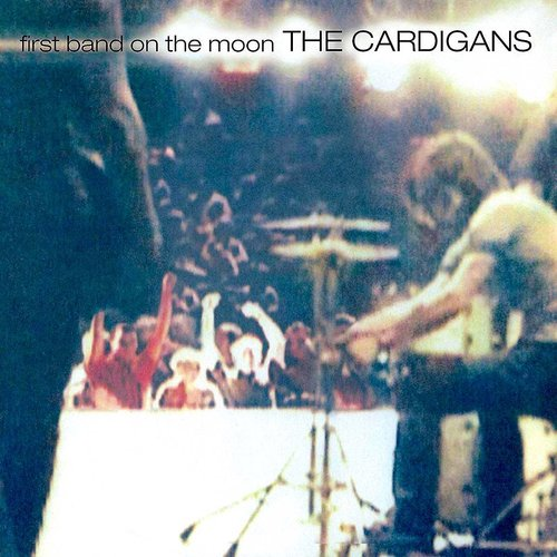 The Cardigans - First Band On The Moon  [NEW]