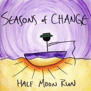 Half Moon Run - Seasons Of Change  [NEUF]