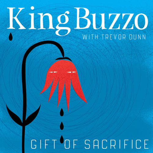 King Buzzo With Trevor Dunn - Gift Of Sacrifice  [NEUF]