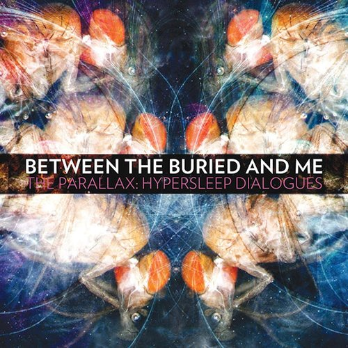 Between The Buried And Me - The Parallax: Hypersleep Dialogues  [NEW]