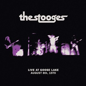 The Stooges - Live At Goose Lake August 8th, 1970   [NEUF]