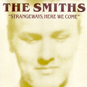 The Smiths - Strangeways, Here We Come  [NEW]