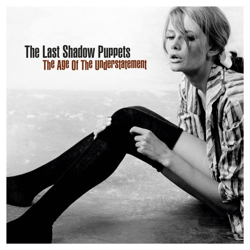 The Last Shadow Puppets - The Age Of The Understatement [NEW]