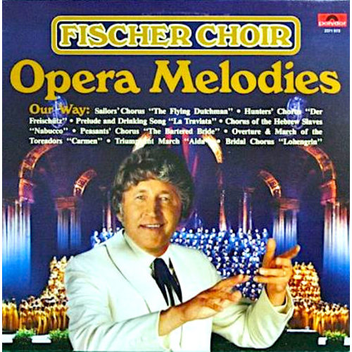 Fischer Chöre - Opera Melodies (Our Way) [USED]