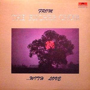 Fischer Chöre - From The Fischer Choir...With Love [USAGÉ]