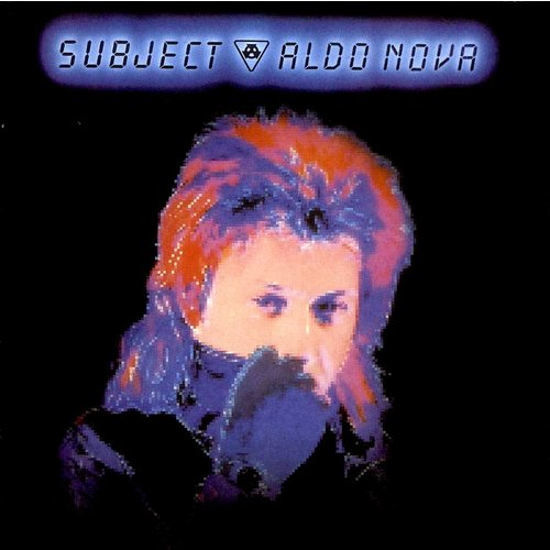 Aldo Nova - Subject...Aldo Nova [USAGÉ]