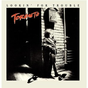 Toronto - Lookin' For Trouble [USED]