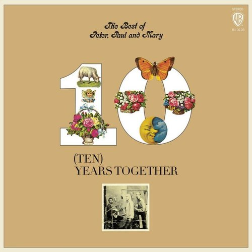 Peter, Paul & Mary - The Best Of Peter, Paul And Mary: (Ten) Years Together [USED]