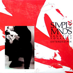 Simple Minds - Sanctify Yourself (Extended Mix) [USED]