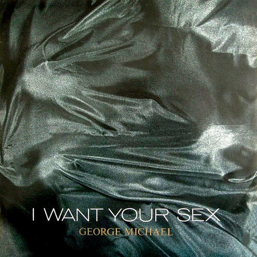 George Michael - I Want Your Sex [USED]