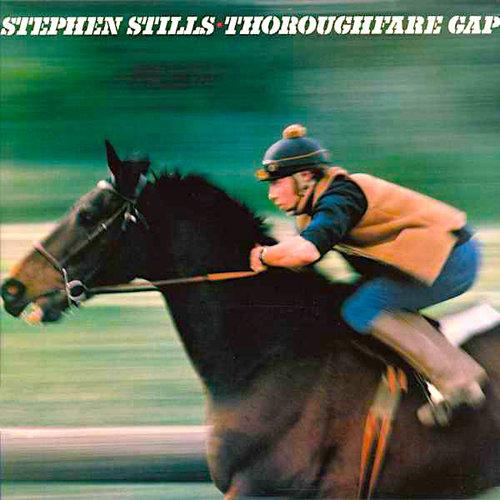 Stephen Stills - Thoroughfare Gap [USED]