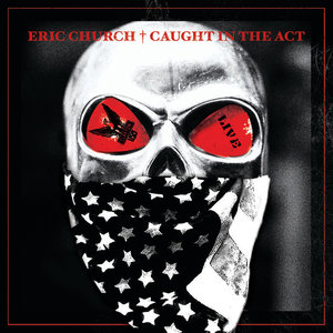 Eric Church - Caught In The Act  [NEUF]